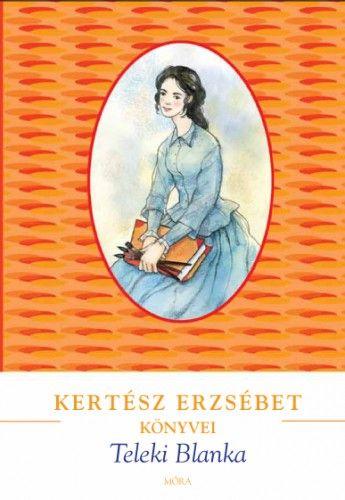 Kertész Erzsébet - Teleki Blanka
