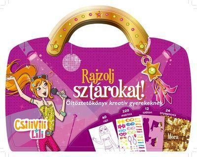 Móra könyvkiadó - Csilivili Lili - Rajzolj sztárokat!