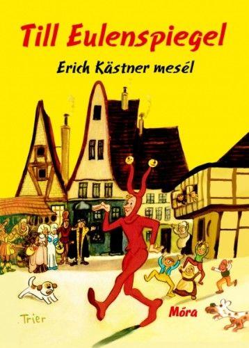 Erich Kästner - Till Eulenspiegel