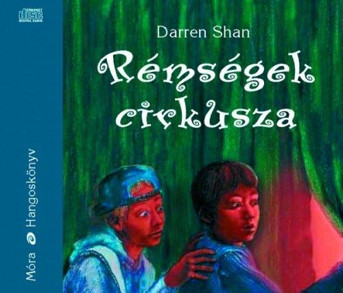 Darren Shan - Rémségek Cirkusza - Hangoskönyv