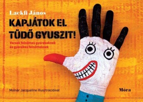Lackfi János - Kapjátok el Tüdő Gyuszit!