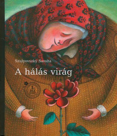 Szulyovszky Sarolta - A hálás virág