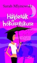 Sarah Mlynowski - Hálózsák és hókuszpókusz