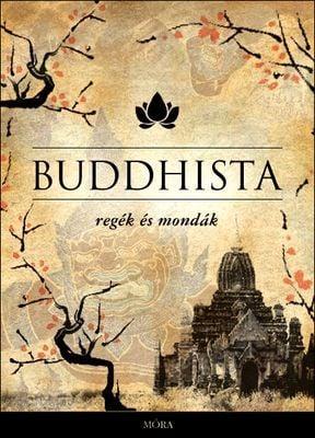 Maróczy Magda - Buddhista regék és mondák