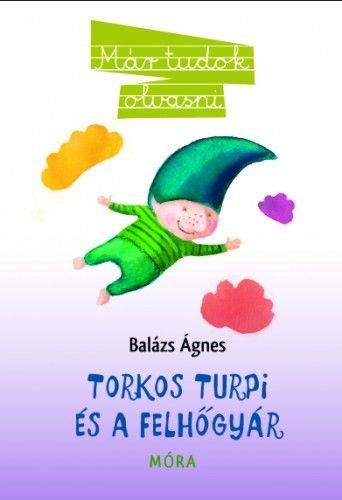 Balázs Ágnes - Torkos Turpi és a felhőgyár