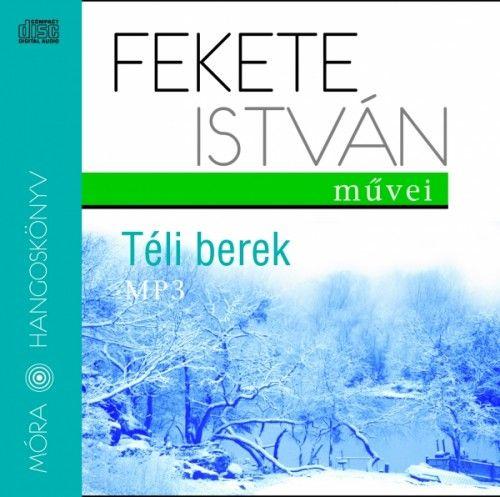 Fekete István - Téli berek - Hangoskönyv