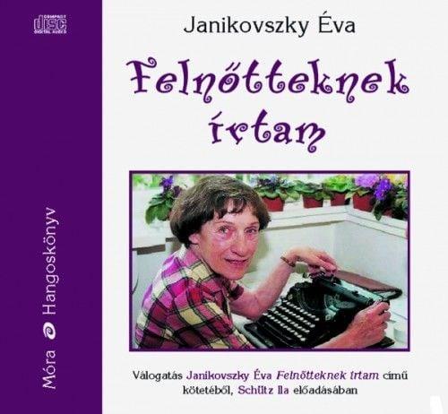 Janikovszky Éva - Felnőtteknek írtam - Hangoskönyv