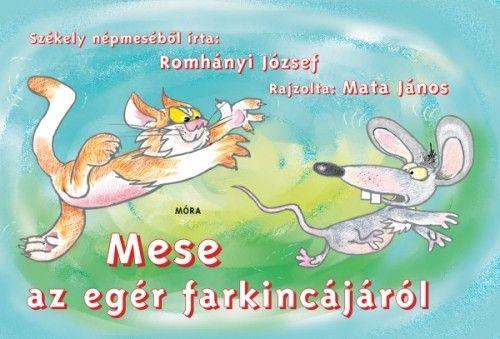 Romhányi József - Mese az egér farkincájáról