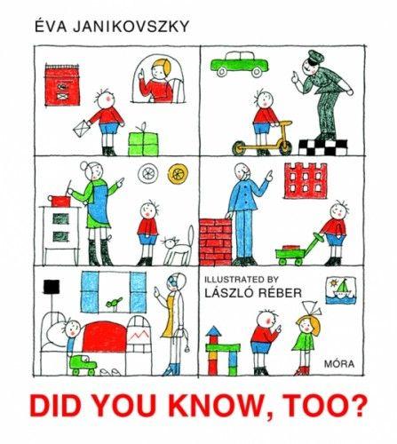Janikovszky Éva - DID YOU KNOW, TOO?