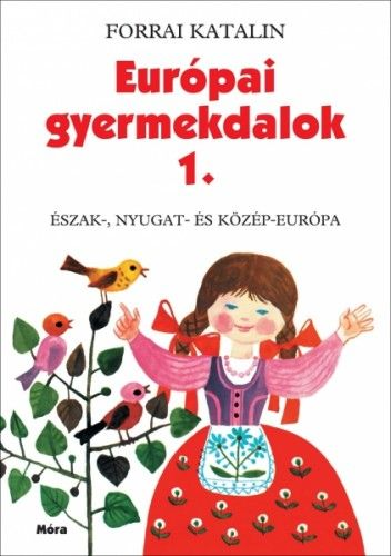 Forrai Katalin - Európai gyermekdalok 1.