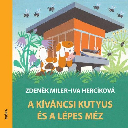 Zdeněk Miler - A kíváncsi kutyus és a lépes méz