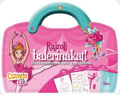 Móra könyvkiadó - Csilivili Lili - Rajzolj balerinákat!
