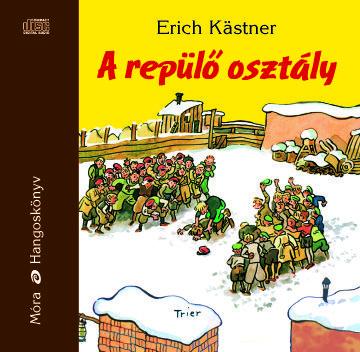 Erich Kästner - A repülő osztály - Hangoskönyv