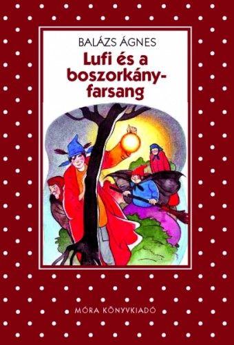 Balázs Ágnes - Lufi és a boszorkányfarsang