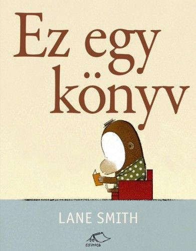 Lane Smith - Ez egy könyv