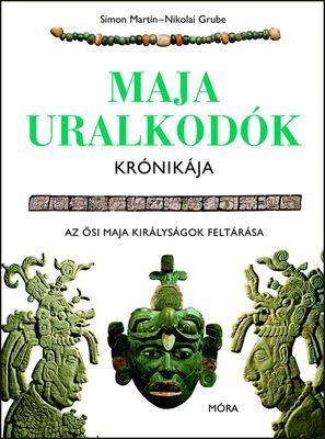 Nikolai Grube - Maja uralkodók krónikája
