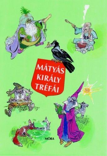 Szép Ernő - Mátyás király tréfái
