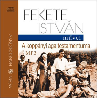 Fekete István - A koppányi aga testamentuma - Hangoskönyv - MP3