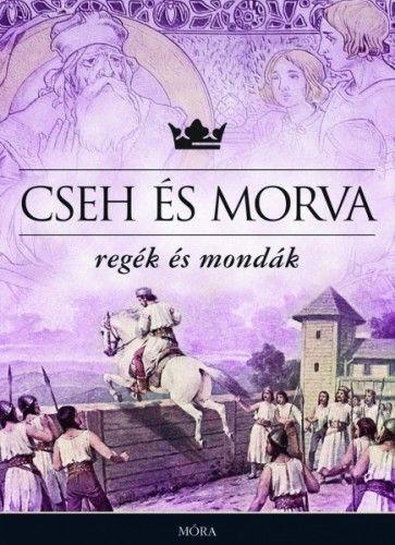 Móra könyvkiadó - Cseh és morva regék és mondák