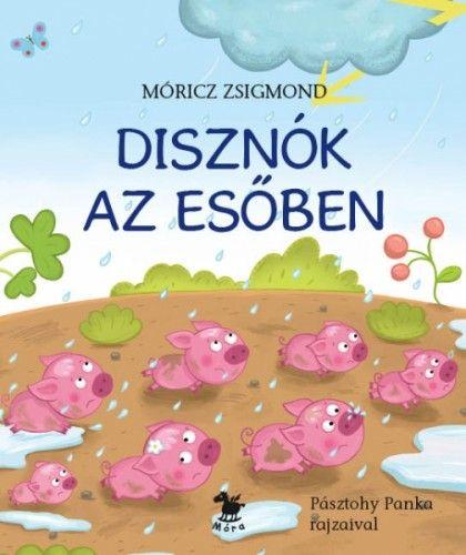 Móricz Zsigmond - Disznók az esőben