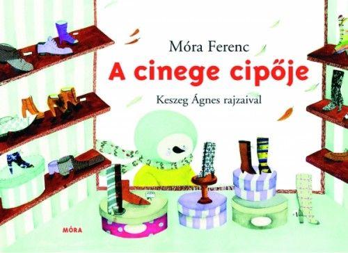 Móra Ferenc - A cinege cipője