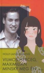 Holly-Jane Rahlens - Vilmos herceg, Maximilian Minsky meg én