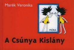 Marék Veronika - A Csúnya Kislány