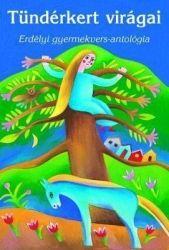 Tündérkert virágai /Erdélyi gyermekvers-antológia