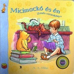 A. A. Milne - Micimackó és én/Zenés verseskönyv