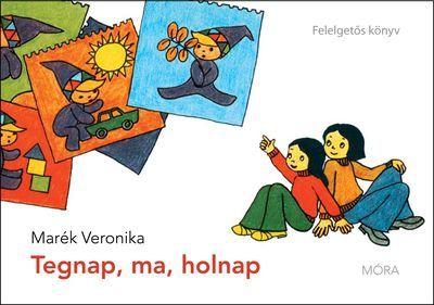 Marék Veronika - Tegnap, ma, holnap