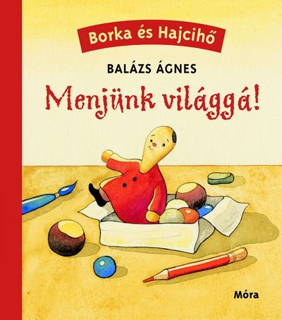 Balázs Ágnes - Menjünk világgá!