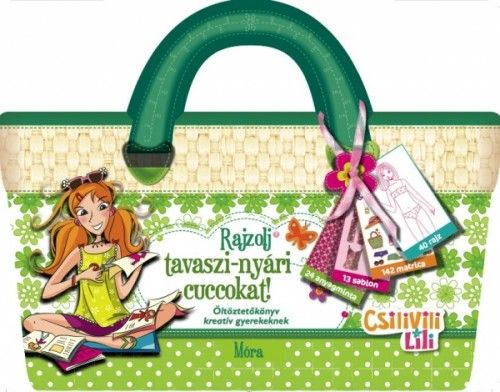 Móra könyvkiadó - Csilivili Lili - Rajzolj tavaszi-nyári cuccokat!