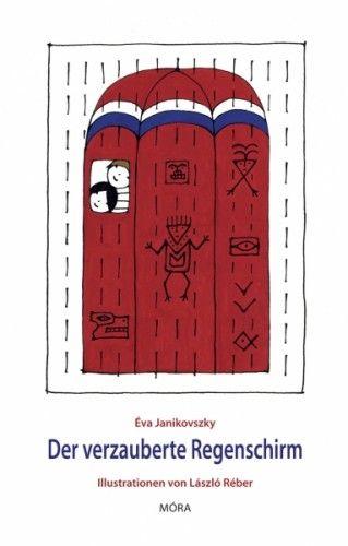 Janikovszky Éva - Der verzauberte Regenschirm