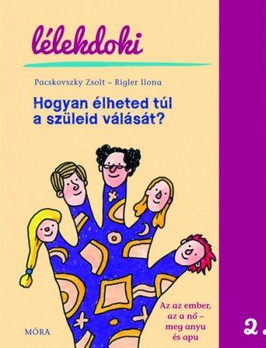 Pacskovszky Zsolt - Hogyan élheted túl a szüleid válását?