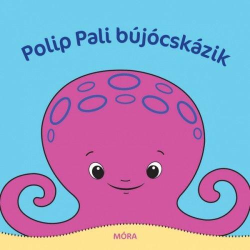 Móra könyvkiadó - Polip Pali bújócskázik