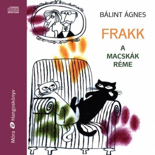 Bálint Ágnes - Frakk, a macskák réme - Hangoskönyv