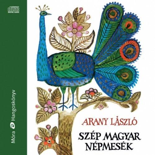 Arany László - Szép magyar népmesék - Hangoskönyv