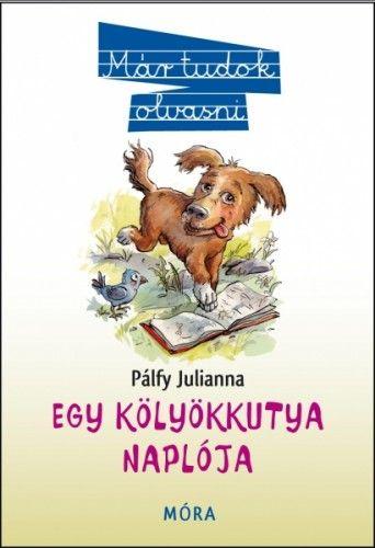 Pálfy Julianna - Egy kölyökkutya naplója