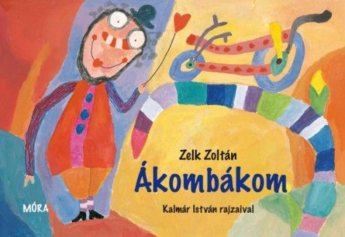 Zelk Zoltán - Ákombákom