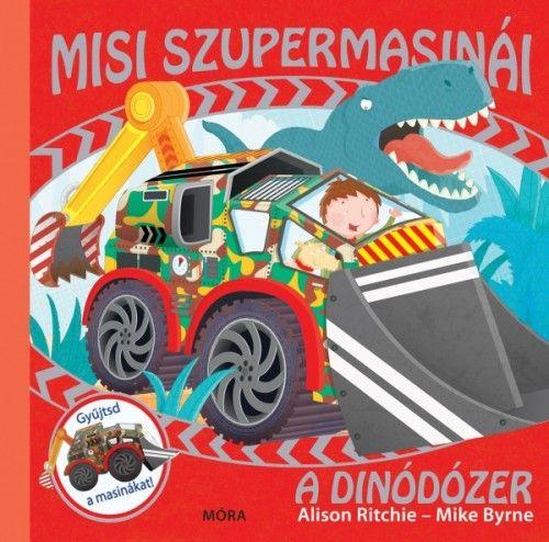 Alison Ritchie - A dinódózer - Misi szupermasinái