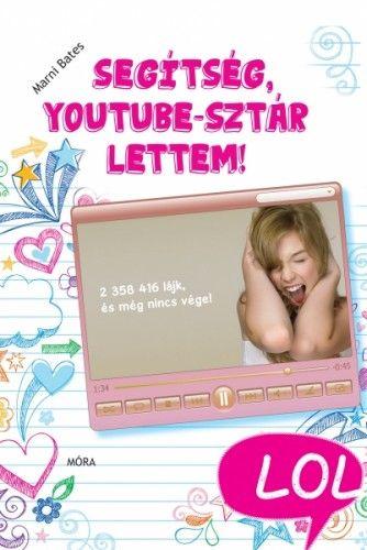 Marni Bates - Segítség, Youtube-sztár lettem!