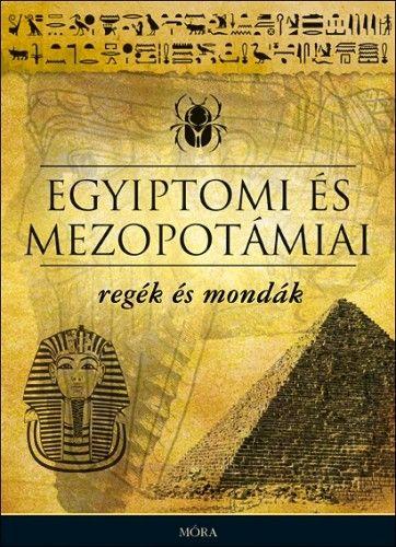 Dobrovits Aladár - Egyiptomi és mezopotámiai regék és mondák