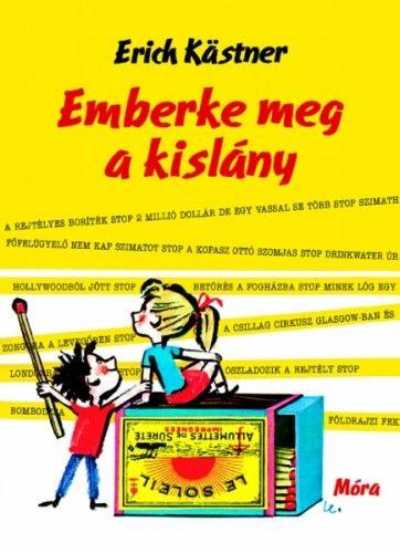 Erich Kästner - Emberke meg a kislány
