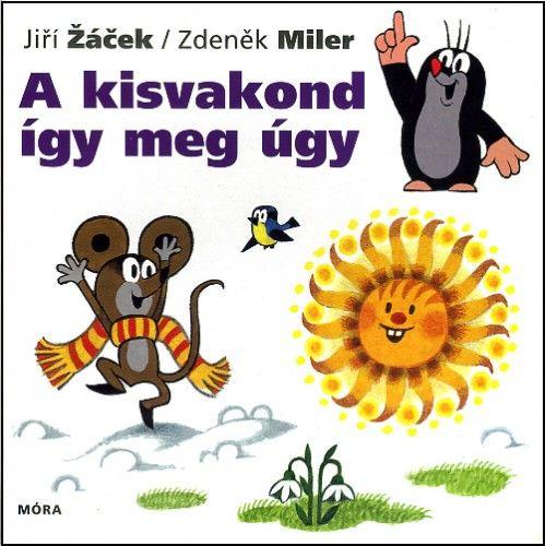 Jiři  Žaček - A kisvakond így meg úgy