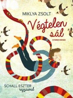 Miklya Zsolt - Végtelen sál - Gyerekversek