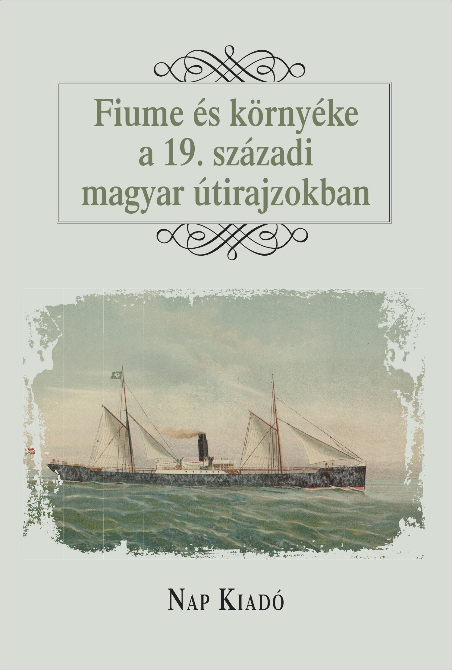 Fiume és környéke a 19. századi magyar útirajzokban