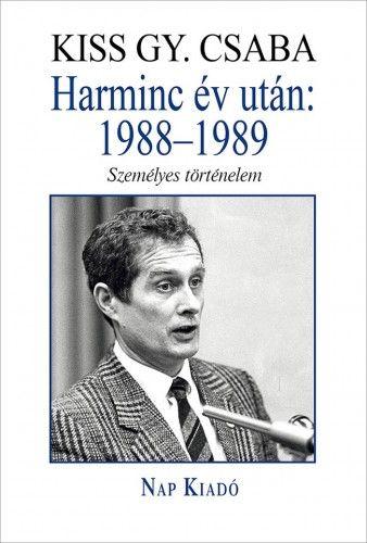 Kiss Gy. Csaba - Harminc év után: 1988–1989