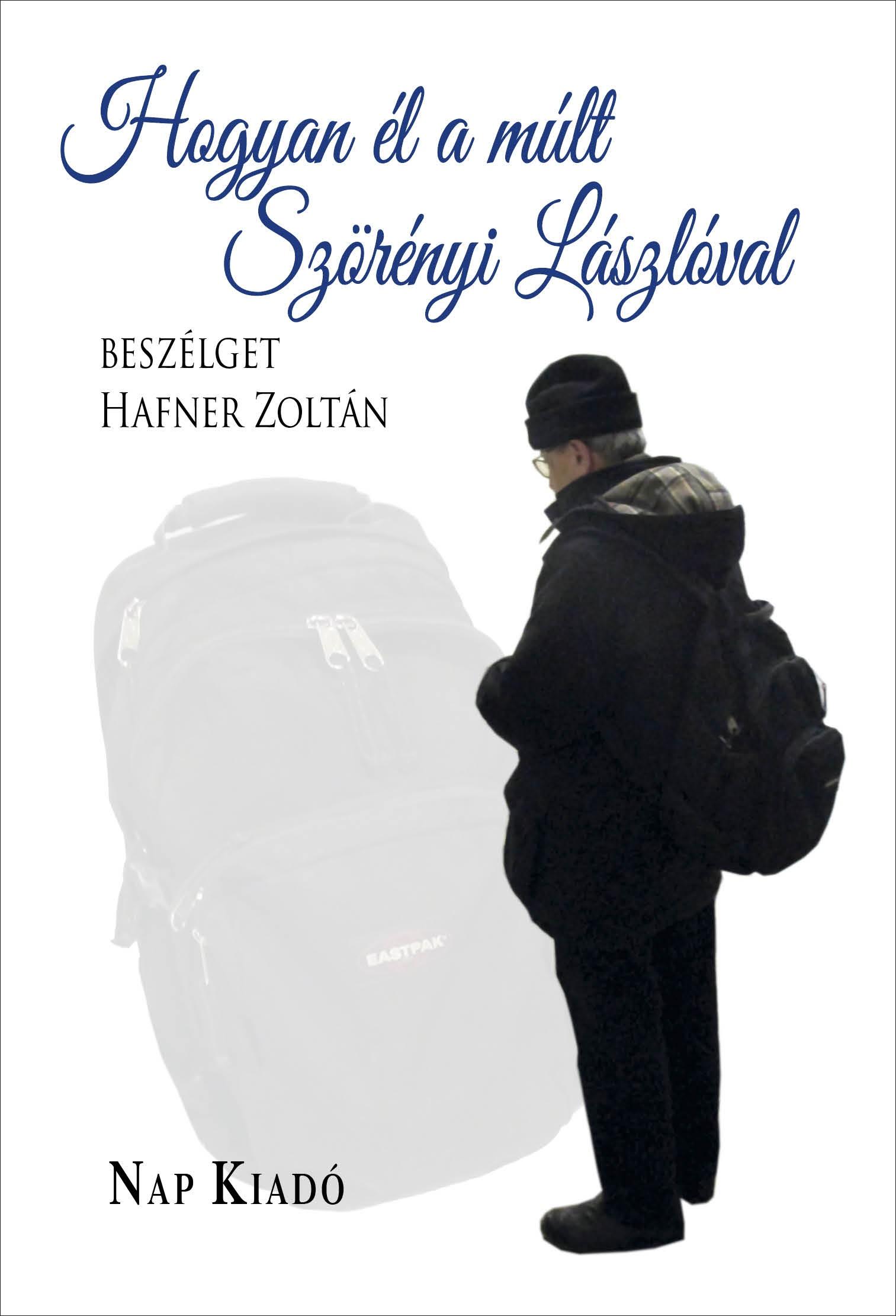 Hafner Zoltán - Hogyan él a múlt