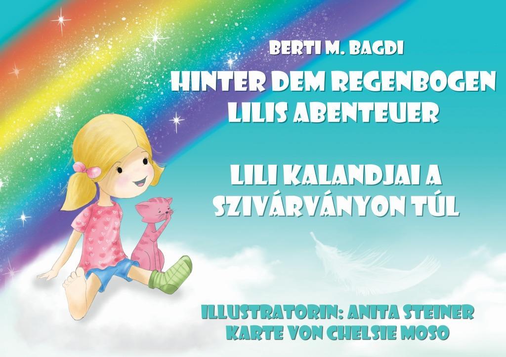 Berti M. Bagdi - Lili Kalandjai a szivárványon túl - Hinter dem Regenbogen - Lilis Abenteuer