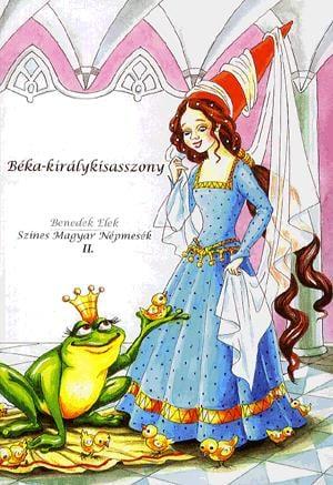 Benedek Elek - Béka- királykisasszony